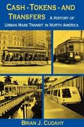 Cash, Tokens, Andamp Transfers A History Of Urban Mass Transit In North Ameri...