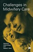 Challenges In Midwifery Care By Ishbel Karger, Sheila C. Hunt, M. Cronk