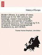 Modern Athens, In A Series Of Views Edinburgh In The 19th Century New Build...