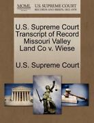 U.s. Supreme Court Transcript Of Record Missouri Valley Land Co V. Wiese