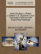 Clark Dudley V. Peters J.elbert U.s. Supreme Court Transcript Of Record W...