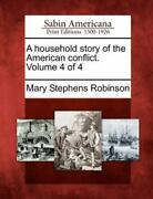 A Household Story Of The American Conflict. Volume 4 Of 4 By Mary Stephens R...