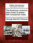 The American Common-place Book Of Poetry With Occasional Notes. By George B...