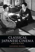 Classical Japanese Cinema Revisited A New Look At The Canon By Russell, Cat...
