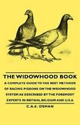 Widowhood Book - A Complete Guide To The Best Methods Of Racing Pigeons On Th...