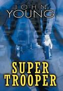 Super Trooper By John Young