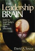 Leadership Brain How To Lead Today's Schools More Effectively By David A Sousa