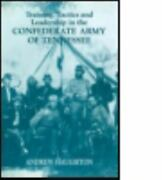 Training, Tactics And Leadership In The Confederate Army Of Tennessee Seeds ...