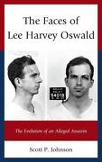 The Faces Of Lee Harvey Oswald The Evolution Of An Alleged Assassin By John...