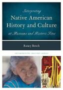 Interpreting Native American History And Culture At Museums And Historic Site...
