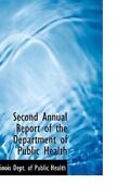 Second Annual Report Of The Department Of Public Health By Illinois Dept. Of...