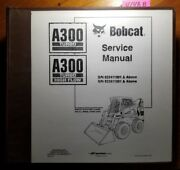 Bobcat A300 Turbo And High Flow Skid Steer Sn 523411001- 523511001- Service Manual