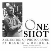 One Shot A Selection Of Photographs By Reuben V. Burrell By Vanessa Thaxton...