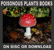 Poisonous Toxic Plants Poisons Botony ☆ Many Books Scanned To Disc Or Download