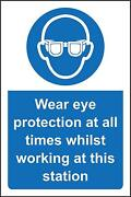 Wear Eye Protection At All Times Whilst Working At This Station