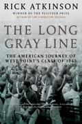 The Long Gray Line The American Journey Of West Pointand039s Class Of 1966 By Ri...