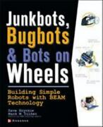 Junkbots, Bugbots, And Bots On Wheels Building Simple Robots With Beam Techn...