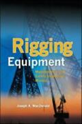 Rigging Equipment Maintenance And Safety Inspection Manual By Macdonald Jo...
