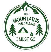 Mountains Calling Tent Camping 975 - Vinyl Sticker / Decal / Stencil - Custom