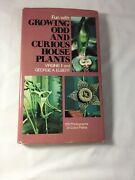 Fun With Growing Odd And Curious House Plants By George Elbert 125 Photos Hc/dj