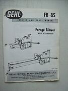 Original Gehl Fb 85 Forage Blower With Attachments Service And Parts Manual