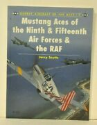 Mustang Aces Of The Ninth And Fifteenth Air Forces And Raf, Scutts 11 Aces Signed