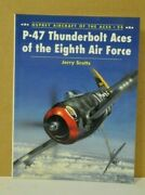 P-47 Thunderbolt Aces Of The Eighth Air Force By J. Scutts Signed By 8 Aces