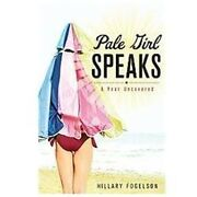 Pale Girl Speaks A Year Uncovered By Fogelson, Hillary