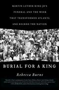 Burial For A King Martin Luther King Jr.and039s Funeral And The Week That Transfor..