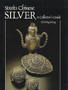 Straits Chinese Silver A Collector's Guide By Ho Wing Meng Hc/dj Malay Crafts
