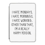 I Hate Mondays And Mornings Case Cover For Kindle 6 E-reader - Funny Lazy Work