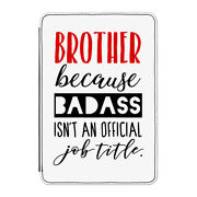 Brother Badass Isn't An Official Job Title Case Cover For Kindle 6 E-reader