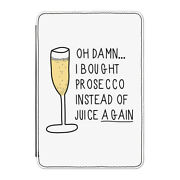 Oh Damn I Bought Prosecco Instead Of Juice Case Cover For Kindle 6 E-reader