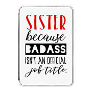 Sister Badass Isn't An Official Job Title Case Cover For Kindle 6 E-reader