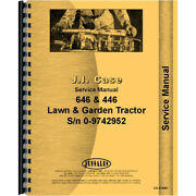 Fits Case 446 646 Lawn And Garden Tractor Service Manual Sn Before 9742952