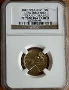 100 Zl 2012 Uefa - Gold Proof Coin Ngc Pf70 Ultra Cameo