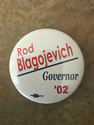 Rare Illinois Rod Blagojevich For Governor Button Pinback 2002