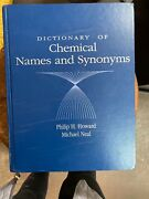 Dictionary Of Chemical Names And Synonyms By Michael W. Neal And Philip H....