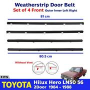 Weatherstrip Rubber Door Belt Seal Inner Outer For Toyota Hilux Ln50 2dr 1984-88