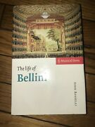 The Life Of Bellini By John Rosselli. Musical Lives In Hardcover