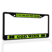 Metal License Plate Frame Vinyl Insert Iand039ve Read The Book God Wins A