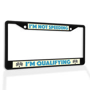 Metal License Plate Frame Vinyl Insert Iand039m Not Speeding Qualifying A