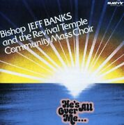 Bishop Jeff Banks/revival Temple Community Mass Choir - He's All Over Me - Cd