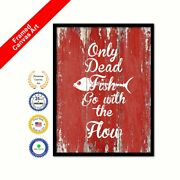Only Dead Fish Go With The Flow Red Quote Framed Canvas Office Wall Art Gift