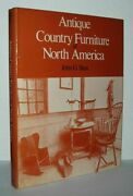 John Gerald Shea / Antique Country Furniture Of North America 1st Edition 1975