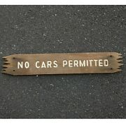 No Cars Permitted Antique Wood Sign Cabin Lodge Style Ca 1960