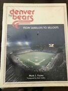 Denver Bears From Sandlots To Sellouts By Mark Foster