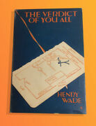 Henry Wade Henry L Aubrey-fletcher / Verdict Of You All First Edition 1927
