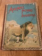 Antique Childrens Book Animal Pictures And Stories Charles E. Graham And Co 0501