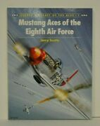 Mustang Aces Of The Eighth Air Force By J. Scutts Signed By 11 Aces